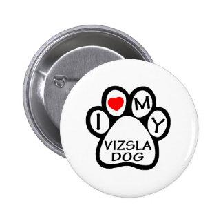 I Love My Vizsla Dog Buttons
