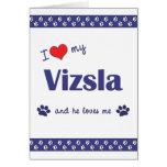 I Love My Vizsla (Male Dog) Greeting Cards