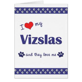 I Love My Vizslas Multiple Dogs Greeting Card