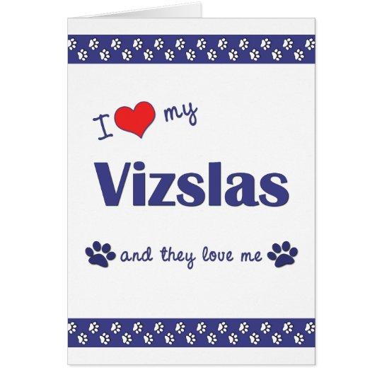 I Love My Vizslas (Multiple Dogs) Card