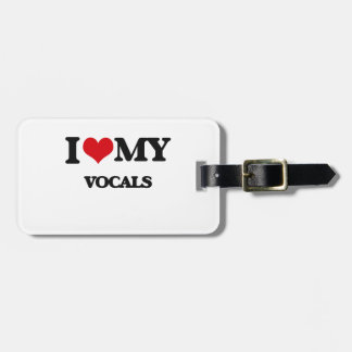 I Love My VOCALS Tag For Bags