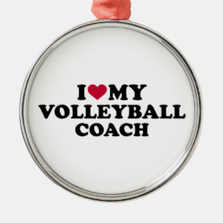 I love my volleyball coach metal ornament