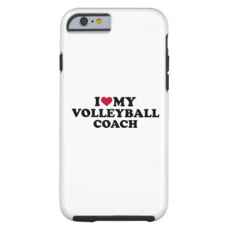 I love my volleyball coach tough iPhone 6 case