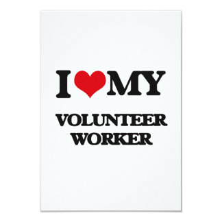 I love my Volunteer Worker 3.5x5 Paper Invitation Card