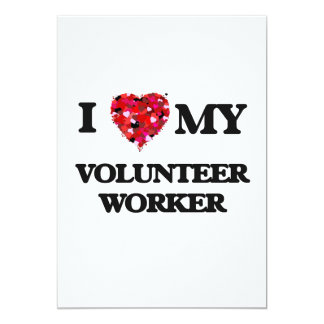 I love my Volunteer Worker 5x7 Paper Invitation Card