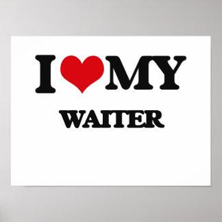 I love my Waiter Poster