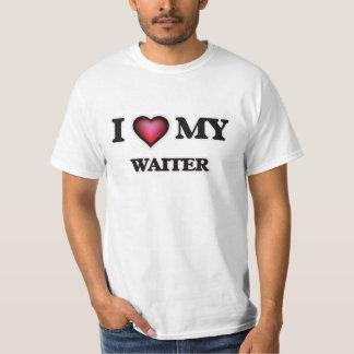 I love my Waiter T-Shirt