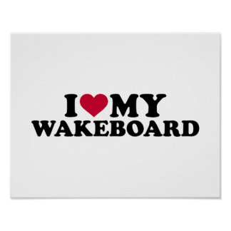 I love my Wakeboard Poster
