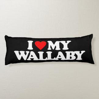 I LOVE MY WALLABY BODY PILLOW