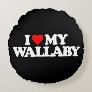 I LOVE MY WALLABY ROUND PILLOW