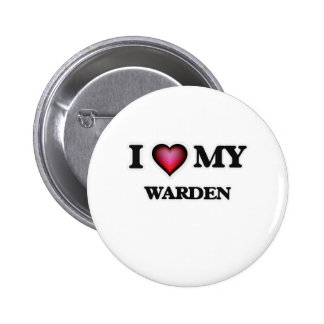 I love my Warden Pinback Button