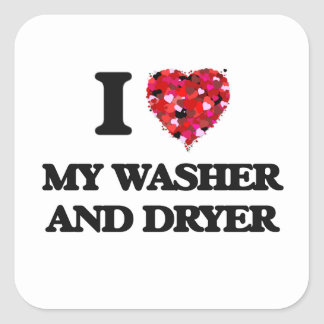 I love My Washer And Dryer Square Sticker
