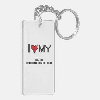 I love my Water Conservation Officer Double-Sided Rectangular Acrylic Keychain