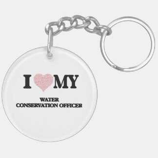I love my Water Conservation Officer (Heart Made f Double-Sided Round Acrylic Keychain