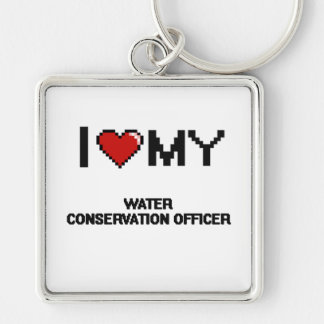 I love my Water Conservation Officer Silver-Colored Square Keychain