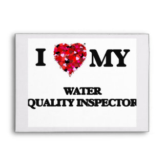 I love my Water Quality Inspector Envelopes