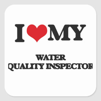 I love my Water Quality Inspector Stickers