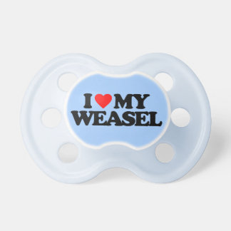 I LOVE MY WEASEL BABY PACIFIERS