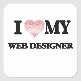 I love my Web Designer (Heart Made from Words) Square Sticker