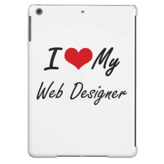 I love my Web Designer iPad Air Cover