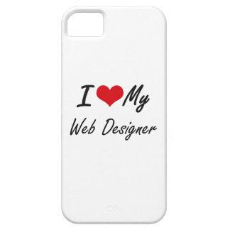 I love my Web Designer iPhone 5 Cover