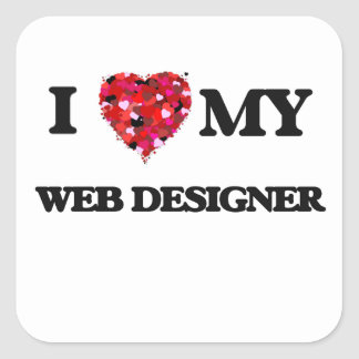 I love my Web Designer Square Sticker