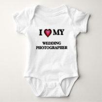 I love my Wedding Photographer Baby Bodysuit