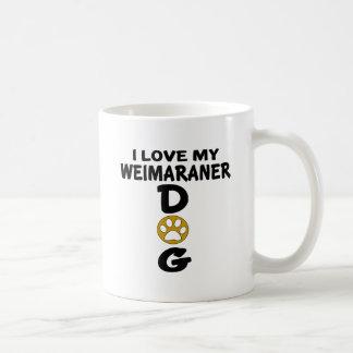 I Love My Weimaraner Dog Designs Coffee Mug