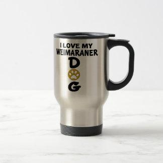 I Love My Weimaraner Dog Designs Travel Mug