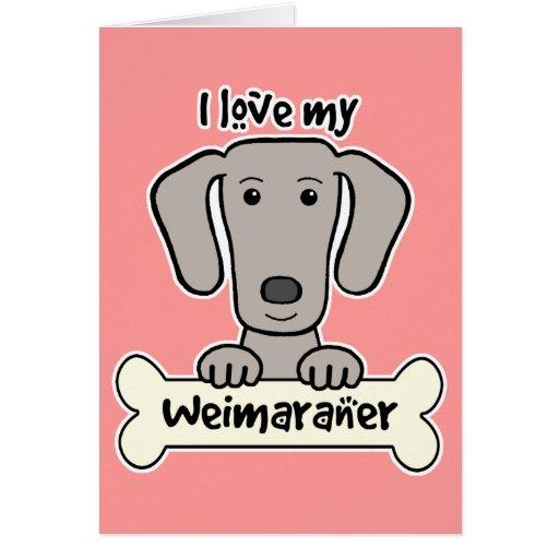 I Love My Weimaraner Stationery Note Card