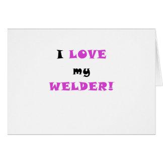 I Love my Welder Card