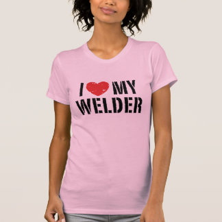 I Love My Welder Tee Shirt