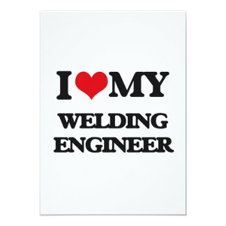 I love my Welding Engineer Personalized Invite