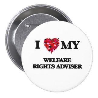 I love my Welfare Rights Adviser 3 Inch Round Button