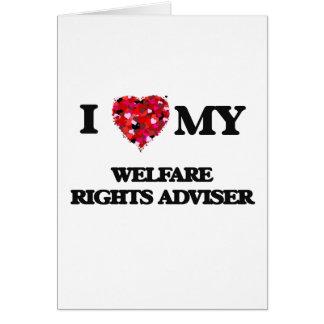 I love my Welfare Rights Adviser Greeting Card