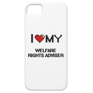 I love my Welfare Rights Adviser iPhone 5 Covers
