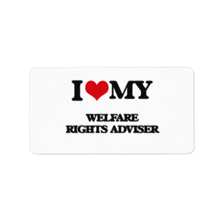 I love my Welfare Rights Adviser Personalized Address Labels