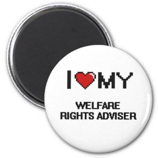 I love my Welfare Rights Adviser 2 Inch Round Magnet