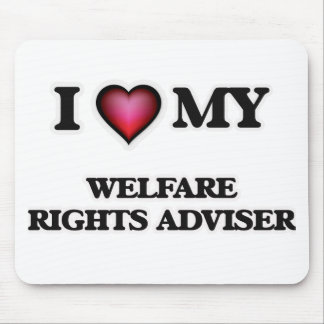 I love my Welfare Rights Adviser Mouse Pad