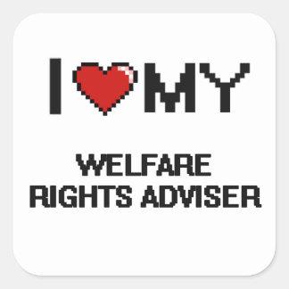 I love my Welfare Rights Adviser Square Sticker