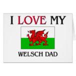 I Love My Welsch Dad Card