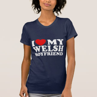 I Love My Welsh Boyfriend T Shirt