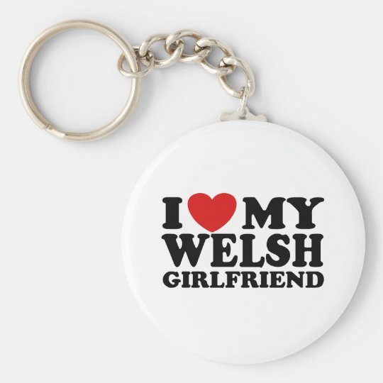 I Love My Welsh Girlfriend Keychain