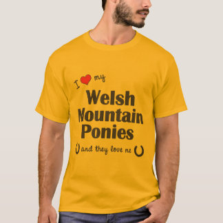 I Love My Welsh Mountain Ponies (Multiple Ponies) T-Shirt