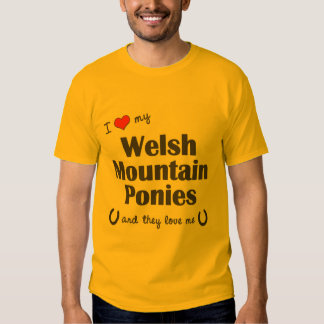 I Love My Welsh Mountain Ponies (Multiple Ponies) Tee Shirt