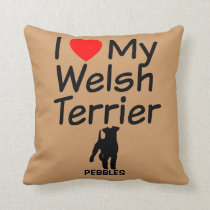 I Love My Welsh Terrier Dog Throw Pillow