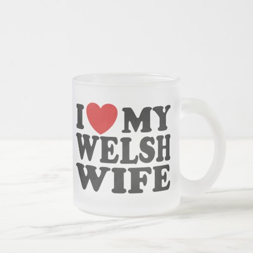 I Love My Welsh Wife Frosted Glass Coffee Mug