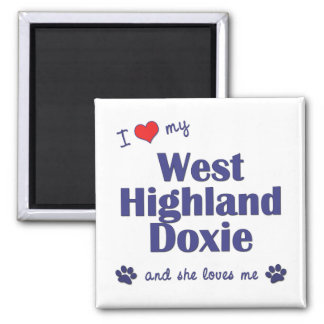 I Love My West Highland Doxie (Female Dog) Magnet