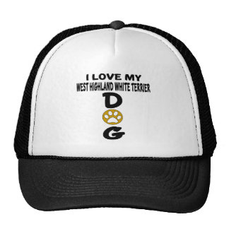 I Love My West Highland White Terrier Dog Designs Trucker Hat