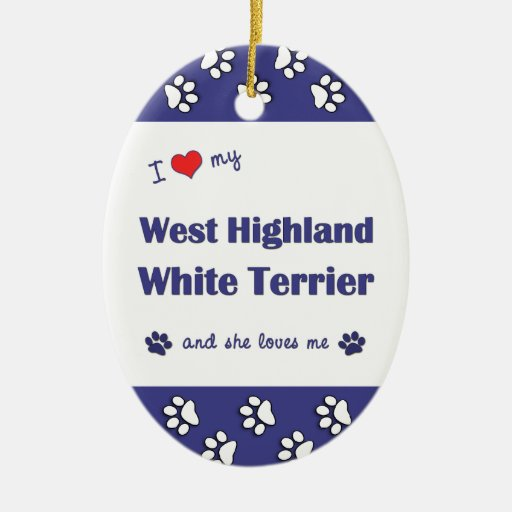 I Love My West Highland White Terrier (Female Dog) Double-Sided Oval Ceramic Christmas Ornament